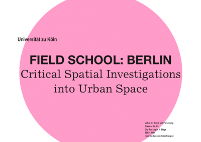 Field School: Berlin Critical Spatial Investigations into Urban Space